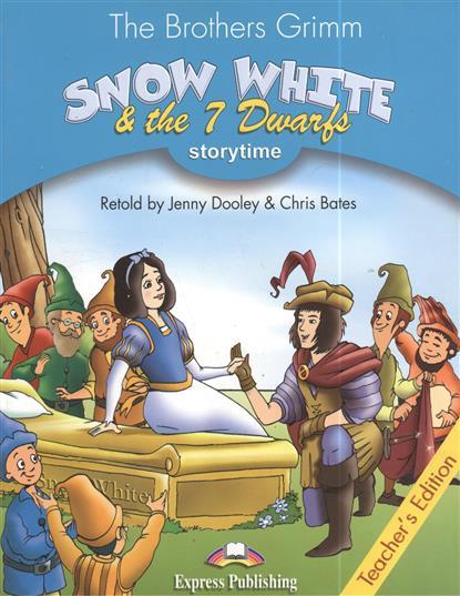 Snow White & The 7 Dwarfs. Stage 1 Teacher`s Edition