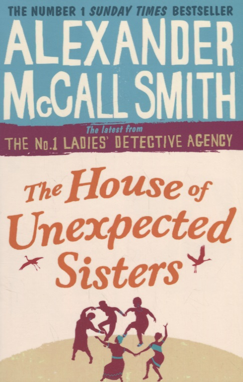 McCall Smith A. The House of Unexpected Sisters  the three sisters