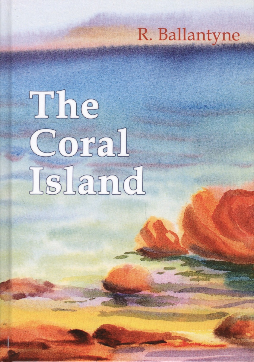 Ballantyne R. The Coral Island цены онлайн