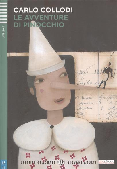 Collodi С. Le Avventure di Pinocchio. Livello 2 (+CD) delitto in piazza del campo livello due b1 cd