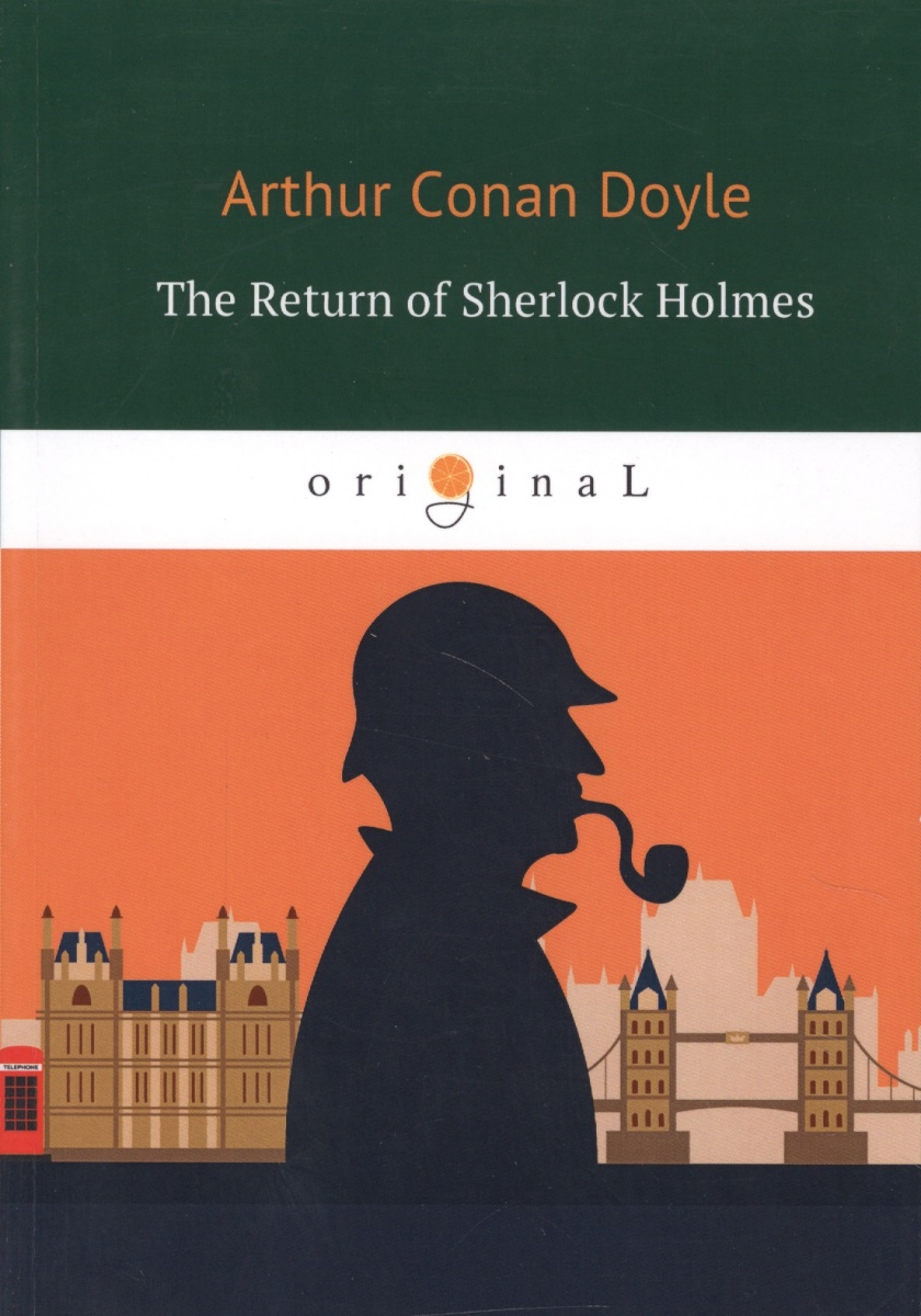 Doyle A. The Return of Sherlock Holmes doyle a c the valley of fear and the case book of sherlock holmes книга на английском языке