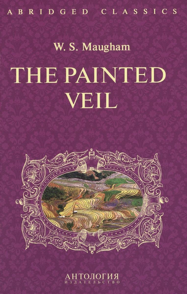 Maugham W. The Painted Veil. Книга для чтения на английском языке maugham s theatrе