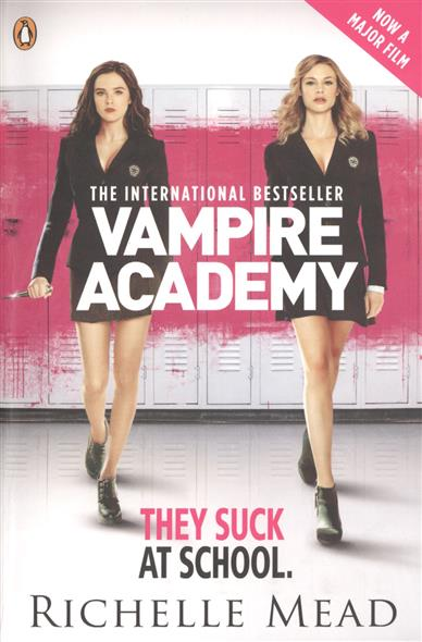Vampire Academy. They Suck at School. Official Movie Tie-In Edition