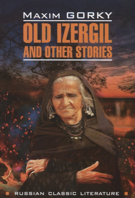 Gorky M. Old Izergil and other stories vitaly mushkin erotic stories top ten