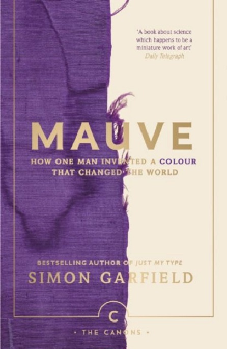 Garfield S. Mauve: How one man invented a colour that changed the world inventions that changed the world level 4 cd