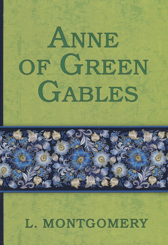 Montgomery L. Anne of Green Gables lucy maud montgomery anne of green gables