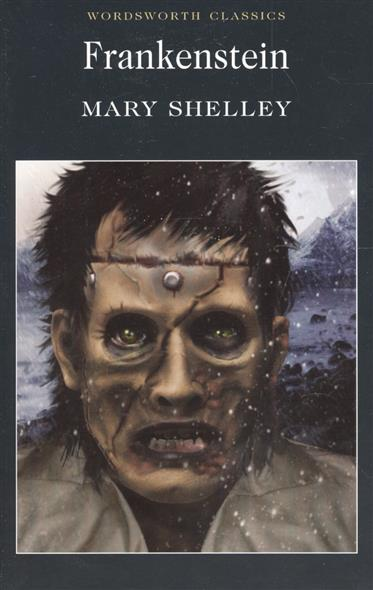 Shelley M. Shelley Frankenstein mary shelley frankenstein подарочное издание