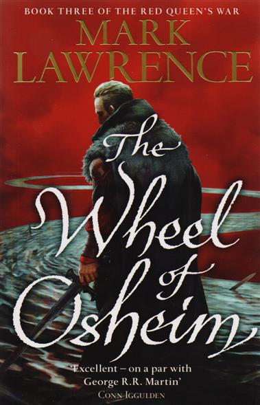 Lawrence M. The Wheel of Osheim: Book Three of The Red Queen's War rollercoasters the war of the worlds