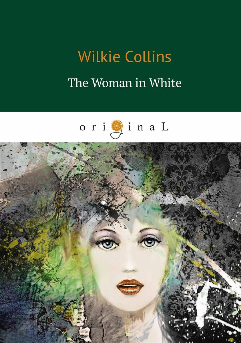 Collins W. The Woman in White / Женщина в белом the murders in the rue morgue