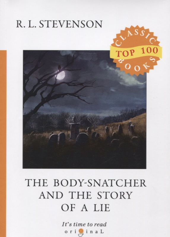 Stevenson R. The Body-Snatcher and The Story of a Lie