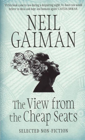 Gaiman N. The View from the Cheap Seats. Selected Nonfiction gaiman n rags