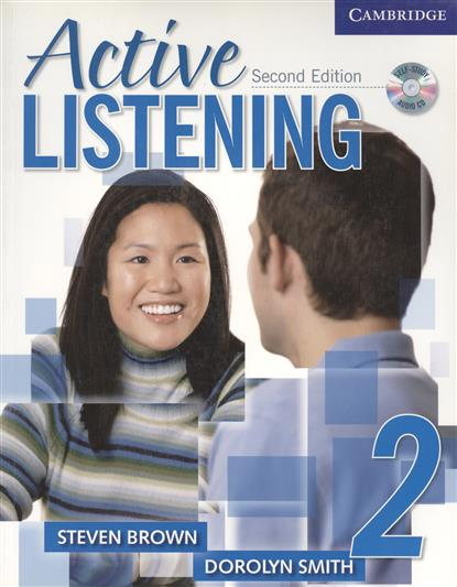 Brown S., Smith D. Active Listening Second Edition Student`s Book 2 (+CD) more level 3 student s book with cyber homework cd rom