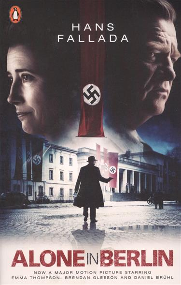 Fallada Н. Alone in Berlin: (Film Tie-in)