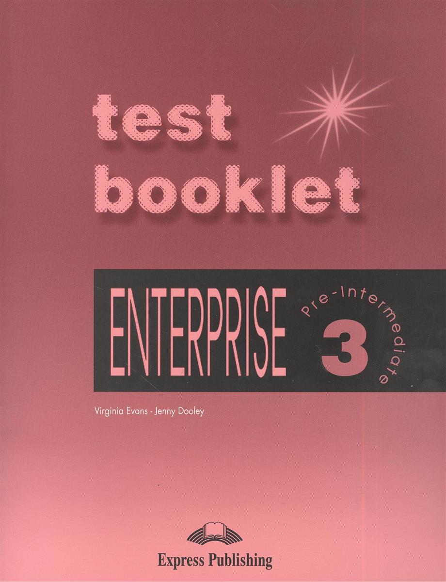 Evans V., Dooley J. Enterprise 3. Test Booklet. Pre-Intermediate. Сборник тестовых заданий и упражнений virginia evans jenny dooley enterprise 3 pre intermediate my language portfolio
