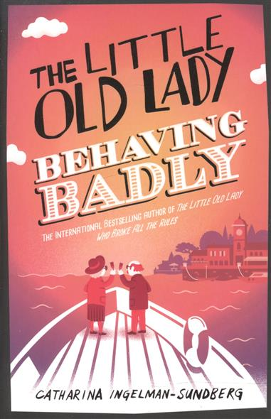 Ingelman-Sundberg C. The Little Old Lady Behaving Badly the little old lady who struck lucky again