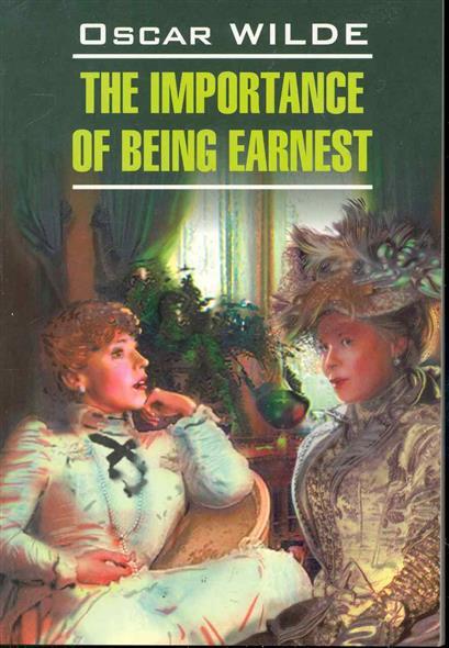 The importance of being earnest / Как важно быть серьезным Пьесы