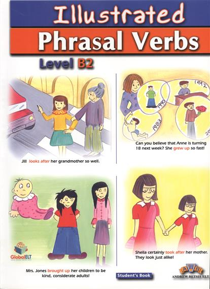 Illustrated Phrasal Verbs. Level B2. Student's Book milton j blake b evans v a good turn of phrase advanced practice in phrasal verbs and prepositional phrases
