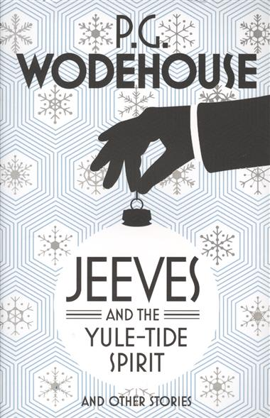 Wodehouse P. Jeeves and the Yule-Tide Spirit and other stories sarah walker ghosts international troll and other stories