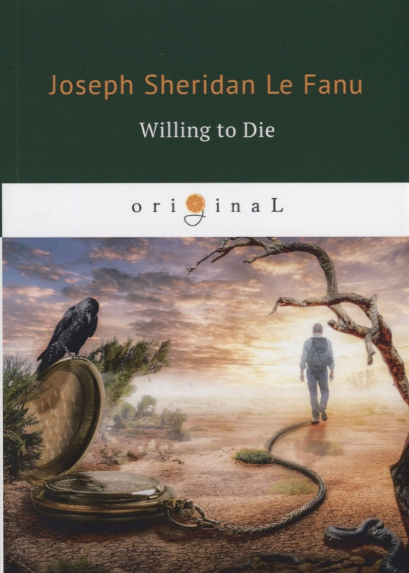 Le Fanu J. Willing to Die joseph sheridan le fanu willing to die