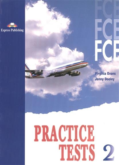 Evans V., Dooley J. FCE Practice Tests 2. Student's Book jenny dooley virginia evans practice tests teacher s book