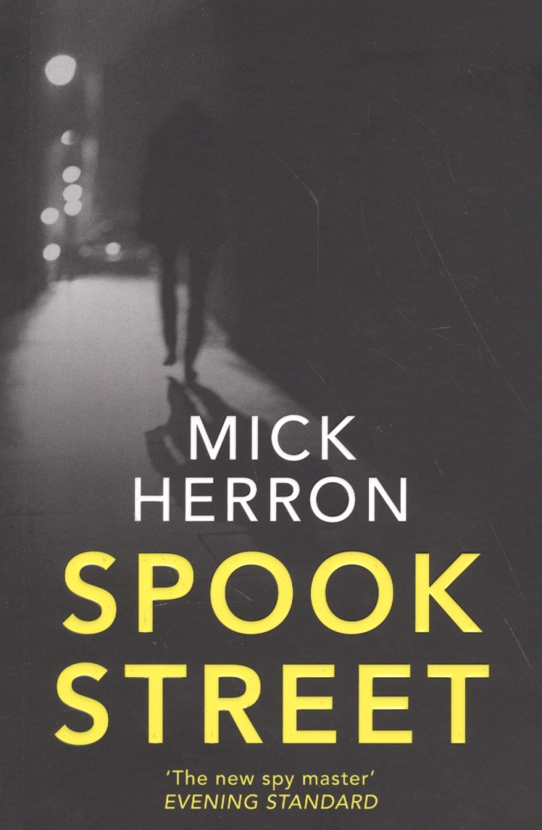 Herron М. Spook Street the spook s nightmare