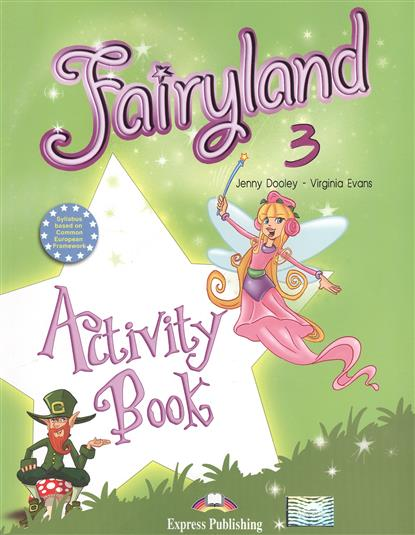 Evans V., Dooley J. Fairyland 3. Activity Book dooley j evans v fairyland 2 my junior language portfolio языковой портфель