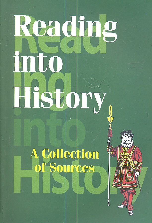 Резникова Н. (сост.) Reading into History. A Collection of Sources sources