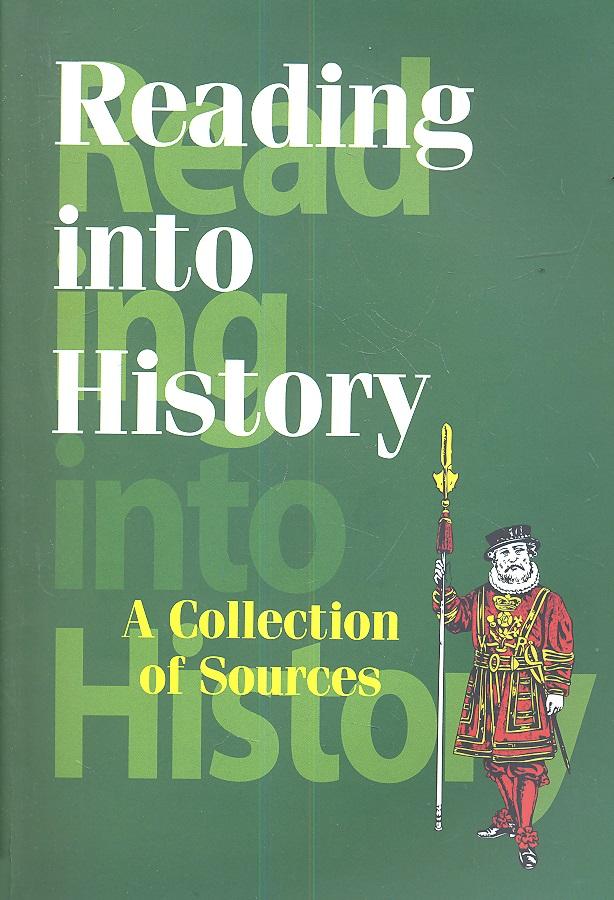 Резникова Н. (сост.) Reading into History. A Collection of Sources