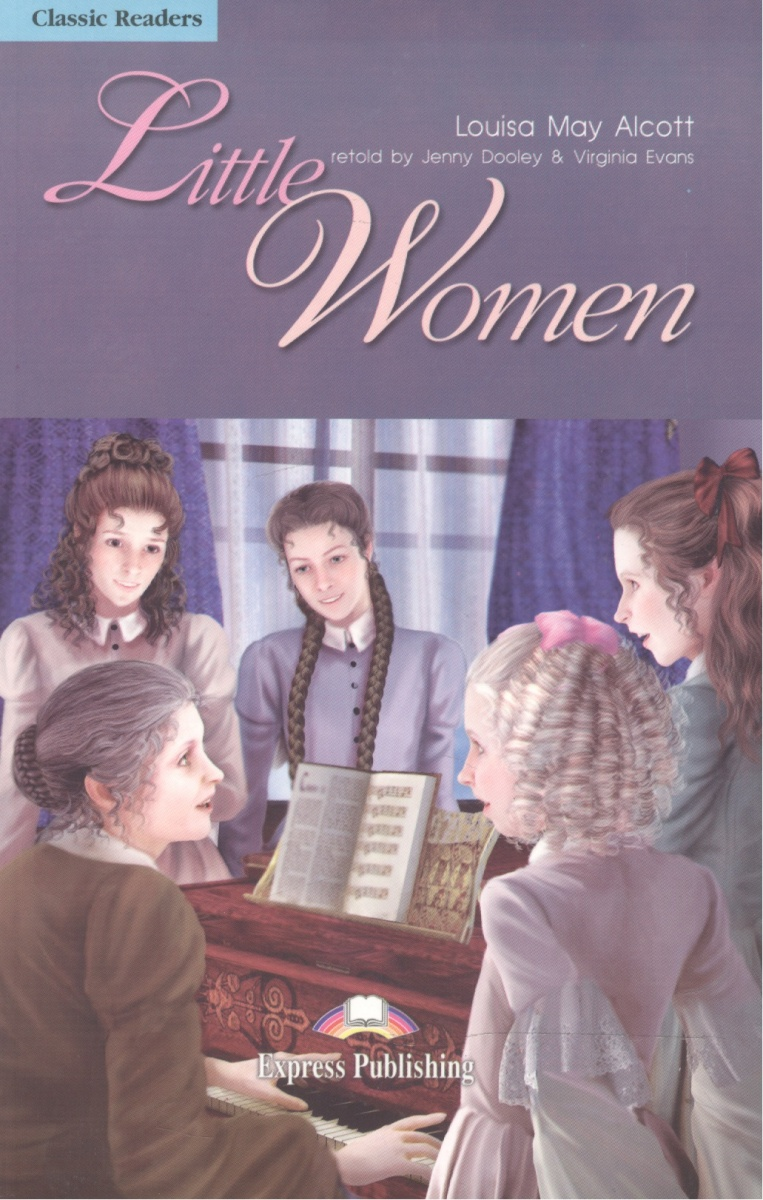 Alcott L. Little Women. Level 4. Книга для чтения alcott louisa may rdr cd [lv 1] little women op