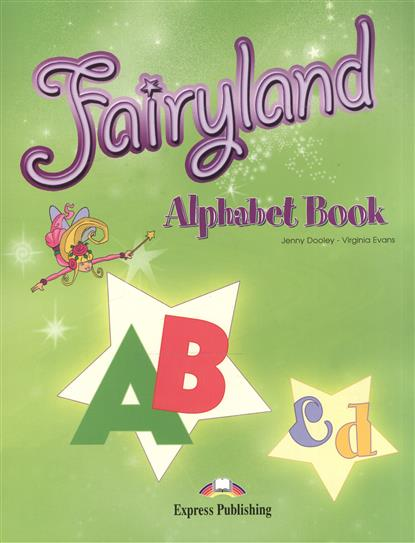 Evans V., Dooley J. Fairyland. Alphabet Book penton ph10 t white
