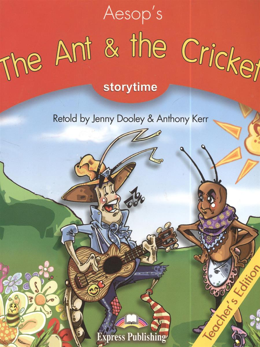 Dooley J., Kerr A. The Ant & the Cricket. Stage 2 Teacher`s Edition shakespeare w hamlet teacher s edition книгя для учителя