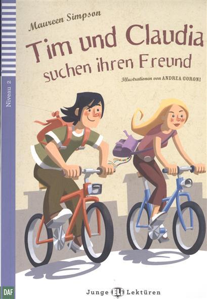 Tim und Claudia suchen ihren Freund. Niveau 2 (+CD)