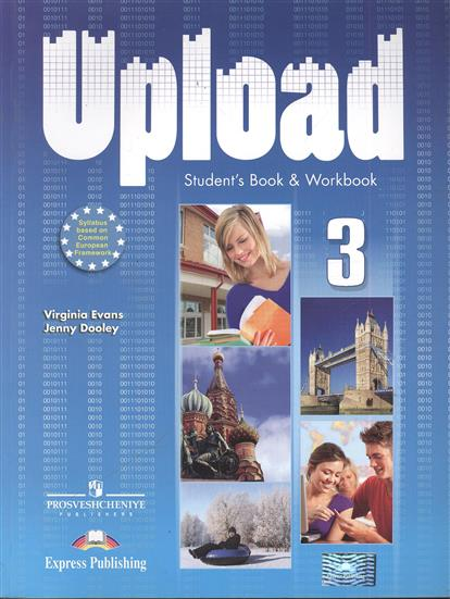 Evans V., Dooley J. Upload 3. Student`s Book & Workbook objective key student s book without answers cd rom
