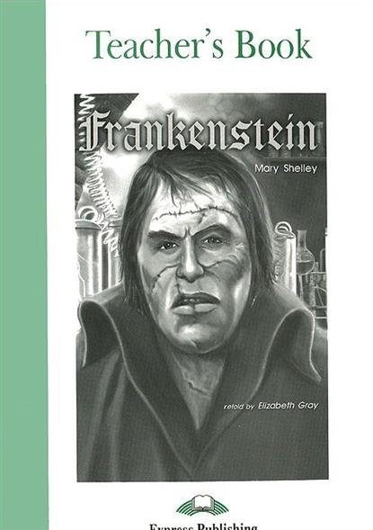 Shelley M. Frankenstein. Teacher's Book frankenstein