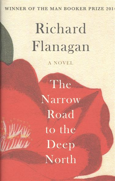 Flanagan R. The Narrow Road to the Deep North muse the road to the top