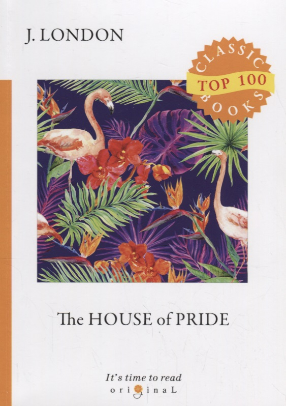 London J. The House of Pride jack london the house of pride