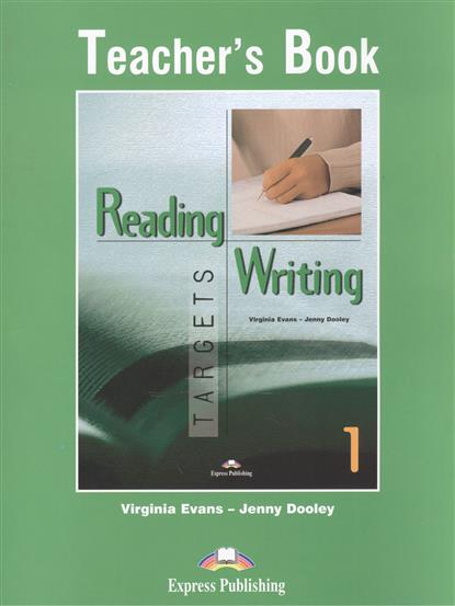 Dooley J., Evans V. Reading & Writing Targets 1. Teacher's Book dooley j evans v fairyland 2 activity book рабочая тетрадь