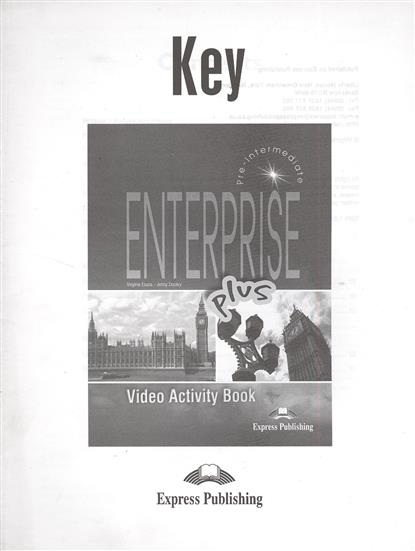 Evans V., Dooley J. Enterprise Plus. Video Activity Book Key. Pre-Intermediate. Ответы к рабочей тетради к видеокурсу dooley j evans v enterprise plus dvd activity book pre intermediate рабочая тетрадь к видеокурсу