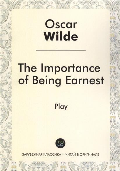 Wilde O. The Importance of Being Earnest. Play the importance of being earnest upper intermediate level 2 cd rom