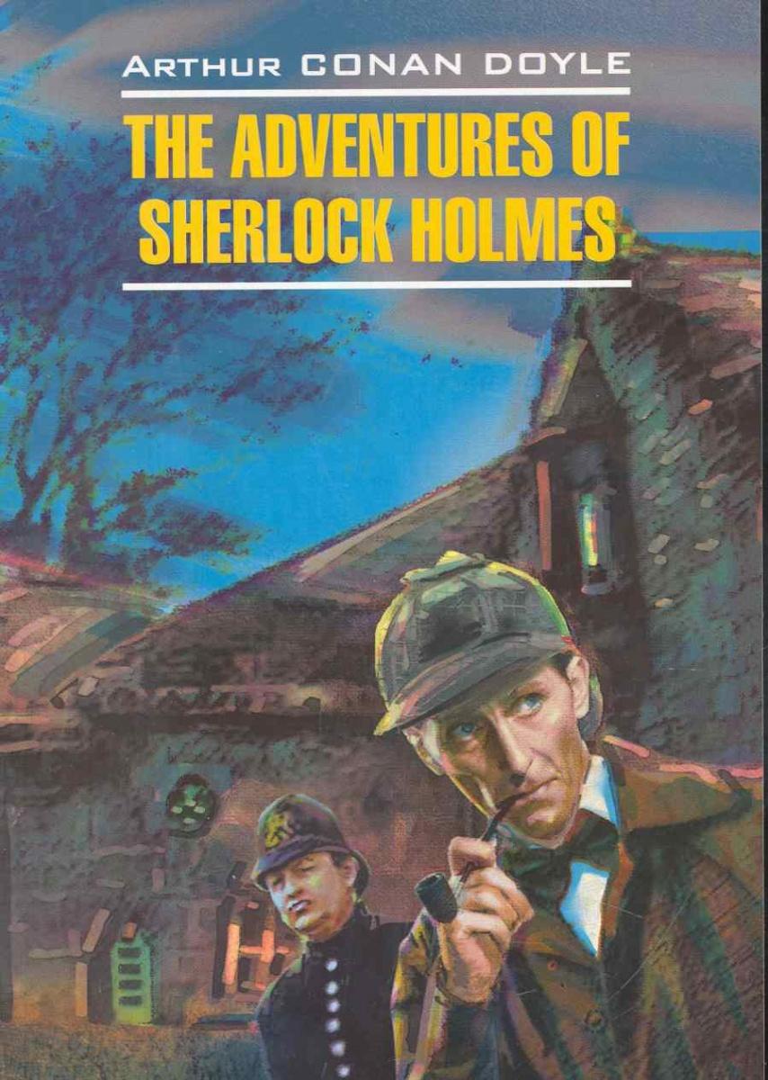 Дойл А. The advantures of Sherlock Holmes / Приключения Шерлока Холмса ISBN: 9785992502527 дойл а приключения шерлока холмса собака баскервилей the hound of the baskervilles 3 уровень