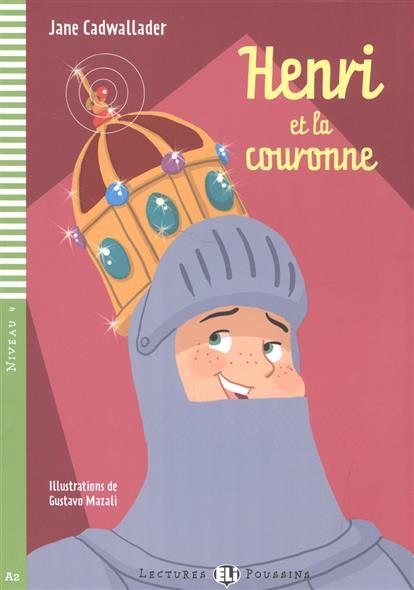 Henri et la couronne. Niveau 4 (+2CD)