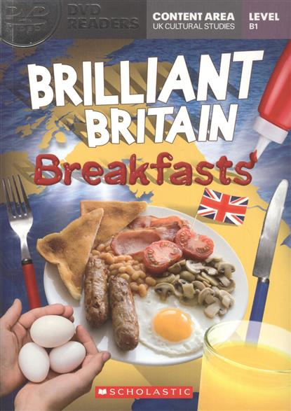 Brilliant Britain: Breakfasts. Level B1 (+DVD)