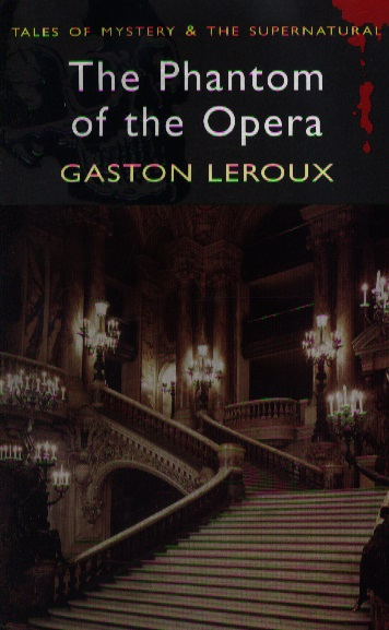 Leroux The Phantom of the Opera