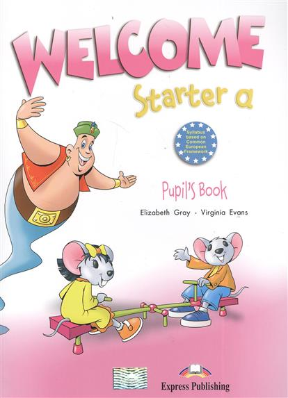Gray E., Evans V. Welcome Starter a. Pupil`s book chatterbox pupil s book 2