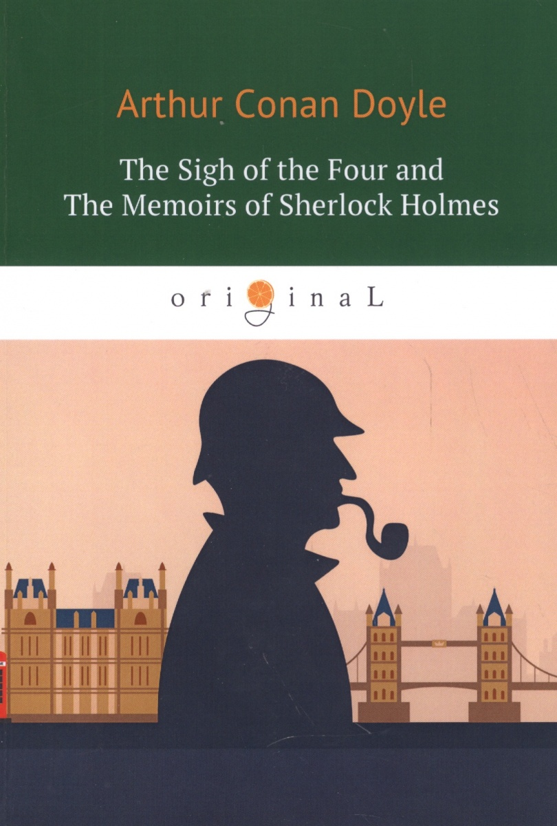Doyle A. The Sigh of the Four and The Memoirs of Sherlock Holmes doyle a the adventures of sherlock holmes