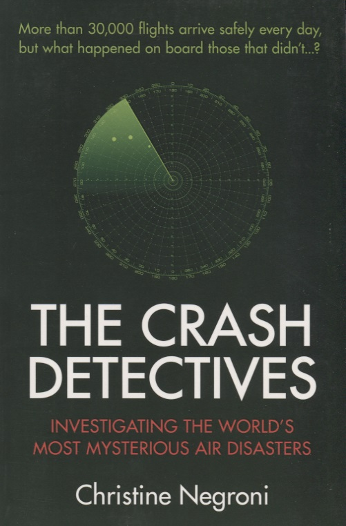 Negroni C. The Crash Detectives. Investigating the World's Most Mysterious Air Disasters ISBN: 9781782396437 natural disasters and humanitarian responses