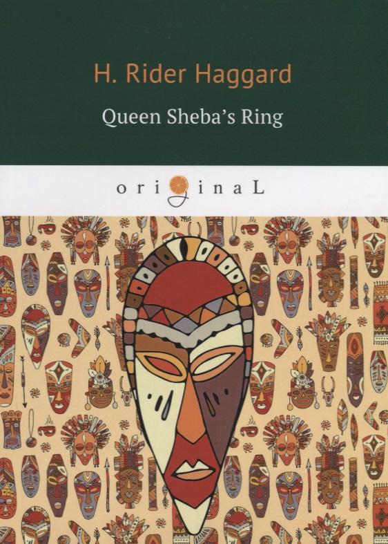 Haggard H. Queen Sheba's Ring haggard h queen sheba s ring