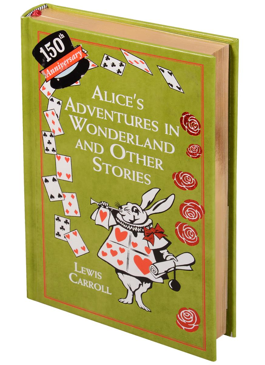 Carroll L. Alice's Adventures in Wonderland And Other Stories  in strange gardens and other stories