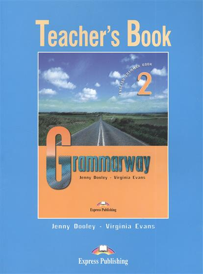 Dooley J., Evans V. Grammarway 2. Teacher's Book. Книга для учителя death squad teacher s book книга для учителя