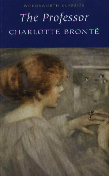 Bronte C. The Professor bronte c jane eyre книга для чтения level 4